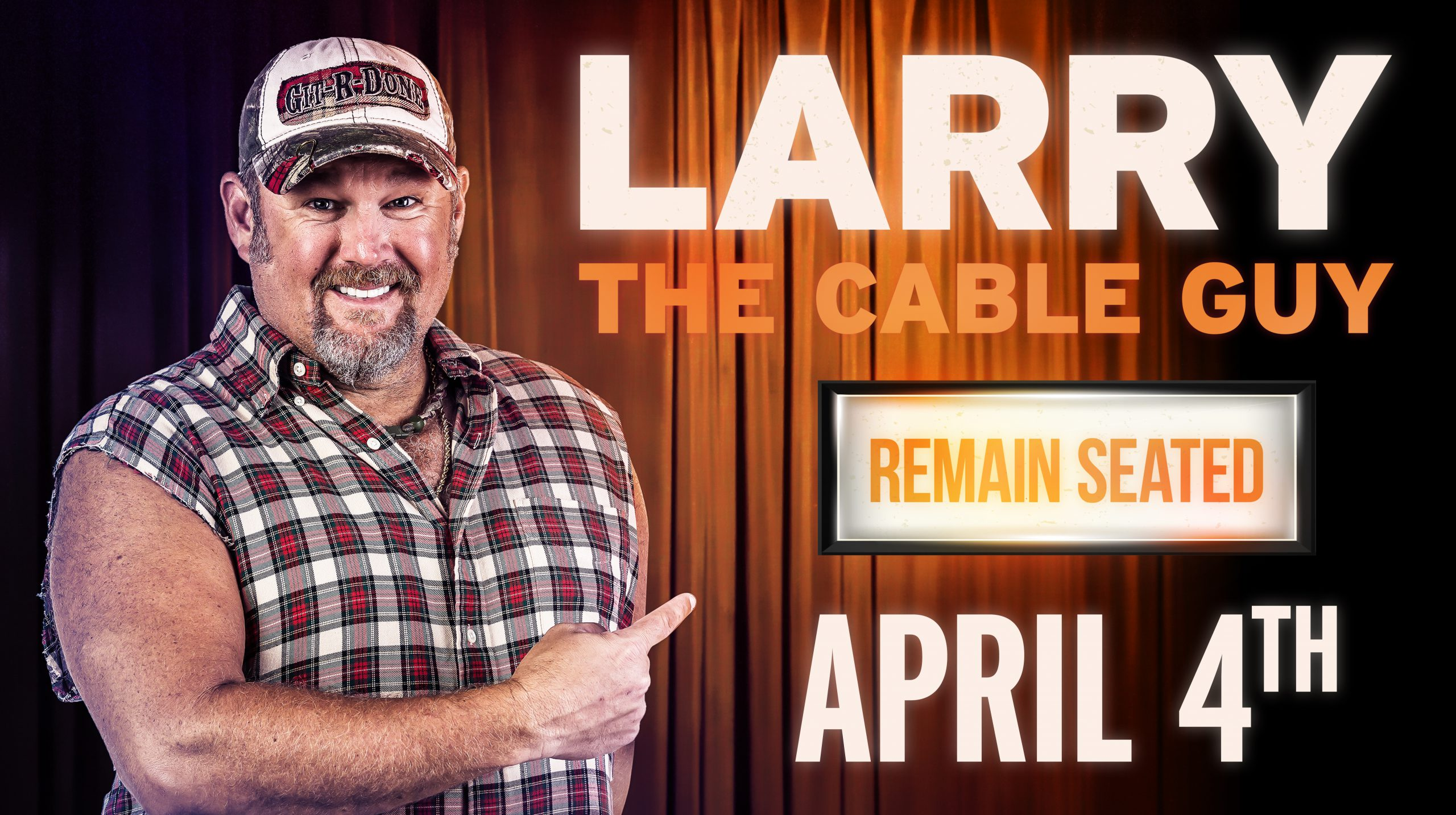 Larry the Cable Guy - APRIL 4TH AT FIRELAKE ARENA